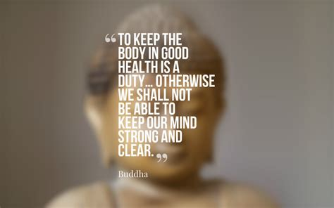 Every human being is the author of his own health or disease. Top 50 Buddha Quotes to Enlighten Your Mind (With images)   Health quotes, Health quotes ...