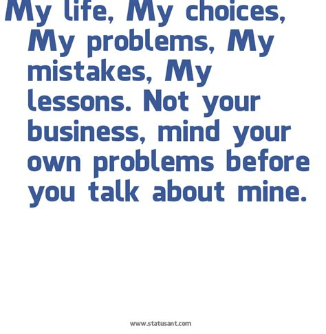 Mind Your Business Quotes Mind Your Own Business Quotes Quotesgram