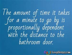 The difference between running and walking is a lot more for Going to the bathroom alot