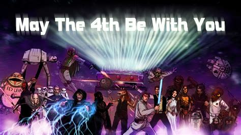 May the 4th be With You - Happy Star Wars Day!