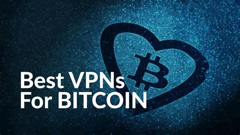 best bitcoin best vpn for bitcoin in 2018 and how to keep secure