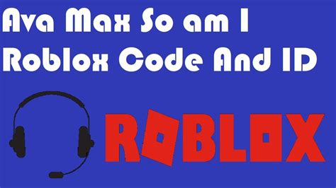 ava max    roblox code  id youtube