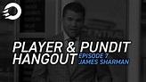 JAMES SHARMAN, SOCCER ANALYST   PLAYER & PUNDIT HANGOUT ...