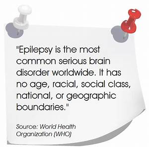 """""""Epilepsy is the most common serious brain disorder ..."""