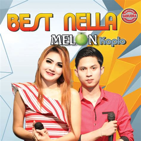 Select the following files that you wish to download or play stream, if you do not find them, please. Nella Kharisma - Melon Koplo Best Nella iTunes Plus AAC M4A | Lagu Indonesia iTunes Plus AAC ...