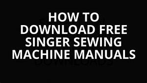 How To Download Free Singer Sewing Machine Manuals And