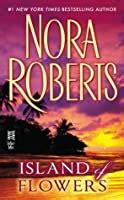 island  flowers  nora roberts reviews discussion bookclubs lists