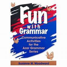 Fun With Grammar Communicative Activities For The Azar Grammar Series, Teacher's Resource Book