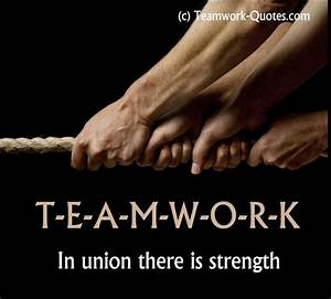 Teamwork - In u... Strength And Teamwork Quotes
