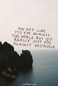 You against yourself life quotes quotes quote life life ...