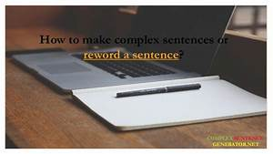 Complex Sentence Structure  Definition And Examples