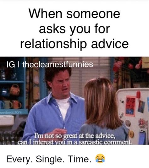 Advice Meme - when someone asks you for relationship advice ig i thecleanestfunnies im not so great at the