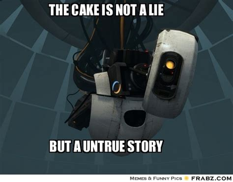 The Cake Is A Lie Meme - the cake is not a lie meme generator captionator