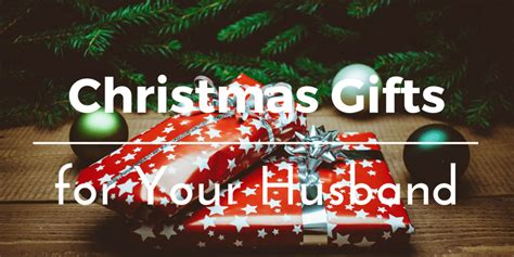 Best Christmas Gifts For Your Husband