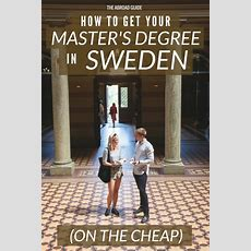 How To Get Your Master's Degree In Sweden (for Cheap)  The Abroad Guide