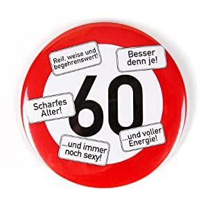 Danke für alles und nun lasst uns feiern, singen, tanzen und lachen und die nacht zum tage machen. private signs Riesen Verkehrsschild Button zum 60 ...