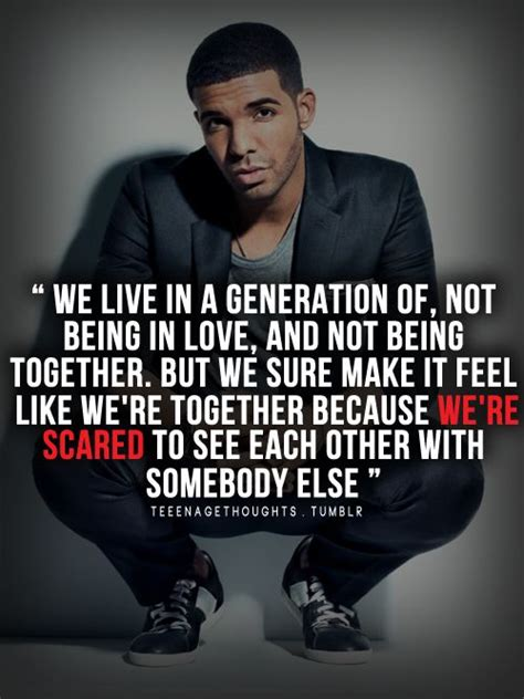 We Live In A Generation Of Not Being In Love And Not Being. Nature Quotes Tumblr. Good Quotes Eulogy. Inspirational Quotes Journey. Short Quotes By Rappers. Bible Quotes Honesty. Sad Quotes Grey's Anatomy. Deep Quotes About Racism. Faith Quotes Muslim