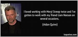 I loved working with Meryl Streep twice and I' by Aidan ...