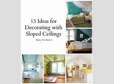 13+ Ideas for Decorating with a Sloped Ceiling Mabey She