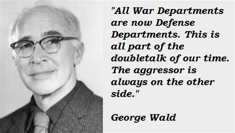 George Wald's Quotes, Famous And Not Much