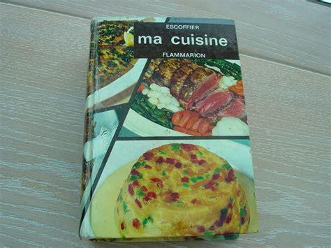 cuisine escoffier auguste escoffier le roi des cuisiniers le cuisinier des rois les recettes à l 39