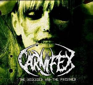Carnifex - The Diseased and the Poisoned - Encyclopaedia ...