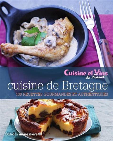 cuisine bretagne cuisine de bretagne 100 recettes gourmandes et
