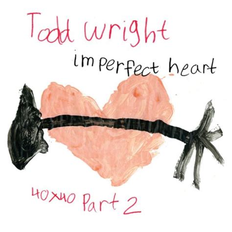 Amazoncom Imperfect Heart Todd Wright Mp3 Downloads