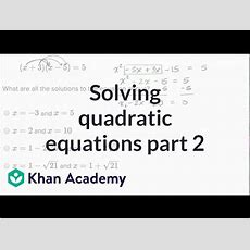 Solving Quadratic Equations — Harder Example (video)  Khan Academy