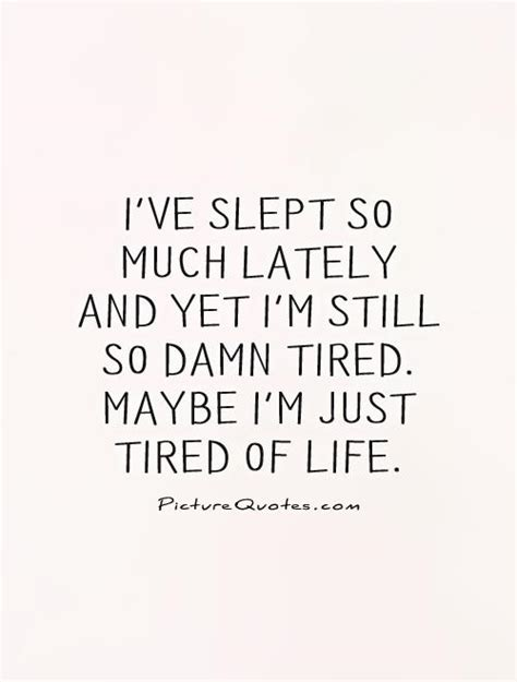 tired  life quotes sayings tired  life picture quotes