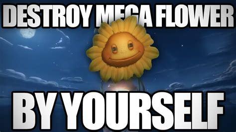 How To Kill The Mega Flower