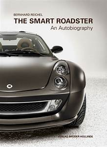 Smart Neu Kaufen : the smart roadster an autobiography bernhard ~ Kayakingforconservation.com Haus und Dekorationen