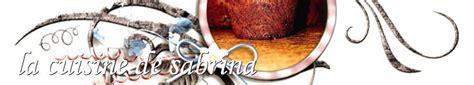 la cuisine de sabrina recettes de la cuisine de sabrina