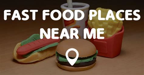 Places Near Me by Fast Food Places Near Me Points Near Me