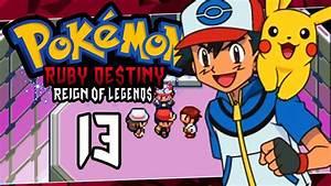 Pokemon Ruby Destiny Reign Of Legends Part 13 Ash Ketchum