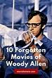 10 Forgotten Movies of Woody Allen - Movie List Now