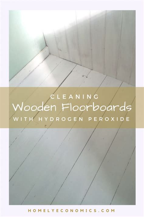 cleaning wooden floorboards cleaning wooden floorboards with hydrogen peroxide