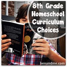 Homeschool Curriculum For The 8th Grade Transition Year  Ben And Me