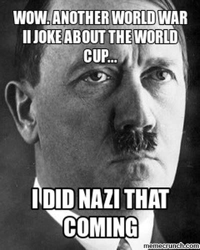 World War 1 Memes - wow another world war ii joke about the world cup