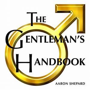 The Gentleman U0026 39 S Handbook  A Guide To Exemplary Behavior
