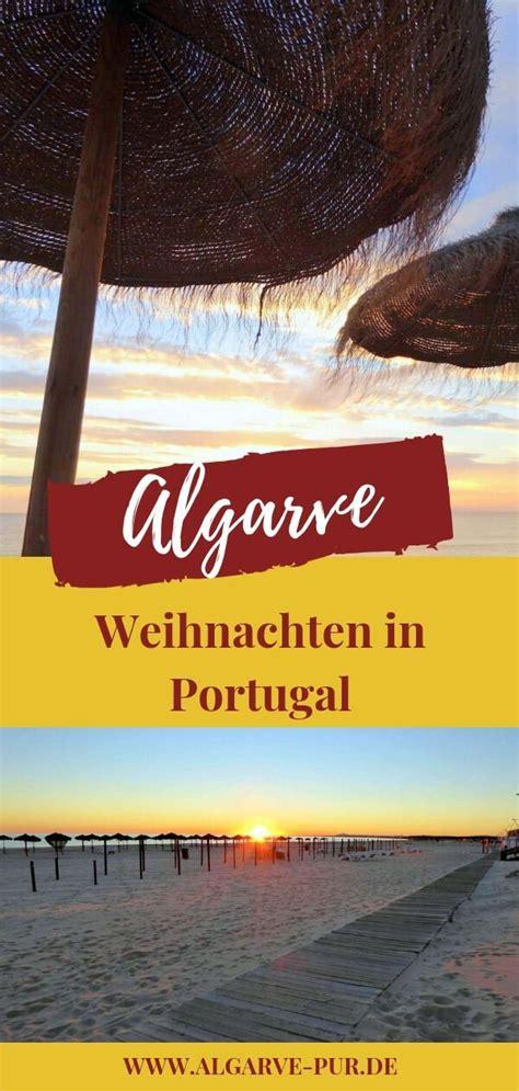 weihnachten an der algarve weihnachten in portugal urlaub 252 ber weihnachten in der algarve reisetipps europa algarve