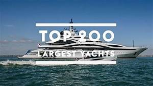 Top 200 Largest Yachts In The World Boat International