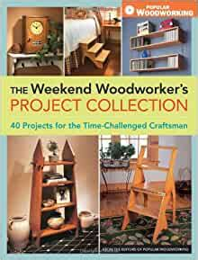 weekend woodworkers project collection  projects