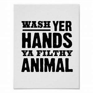 wash your hands you filthy animal funny bathroom poster With funny bathroom posters