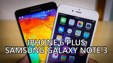 iphone 6 plus samsung galaxy note 3 youtube