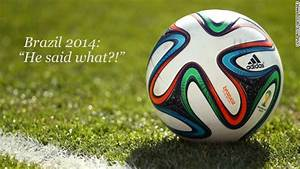 World Cup: The ... World Cup Soccer Quotes