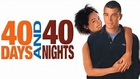 Watch 40 Days and 40 Nights Online For Free On 123movies