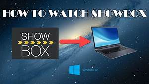 How To Watch Showbox On Pc  Laptop Windows Without