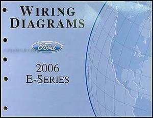 2006 Ford Econoline Van  U0026 Club Wagon Wiring Diagram Manual