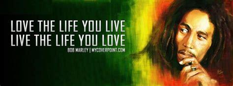 bob marley quote love  life      life